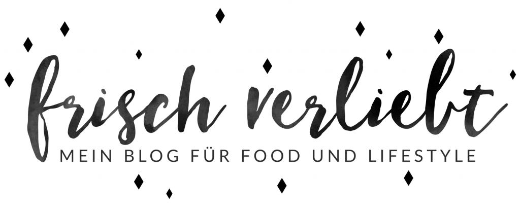 Frisch Verliebt – mein Blog für Food und Lifestyle